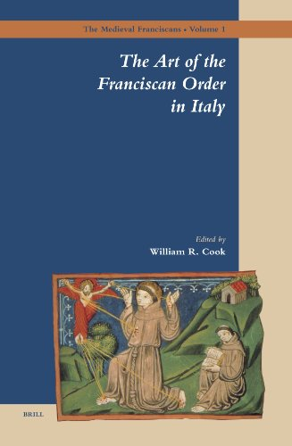The Art of the Franciscan Order in Italy (The Medieval Franciscans)