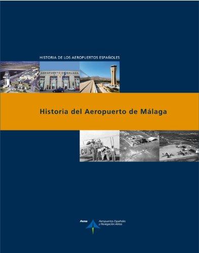 Historia del Aeropuerto de Málaga (Historia de los aeropuertos españoles) por Luis Utrilla