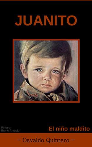 Juanito: El niño maldito