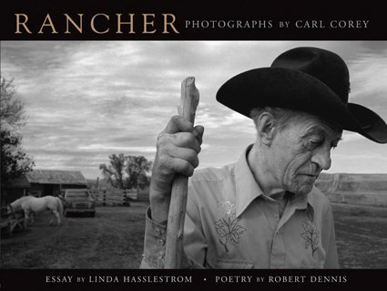 Rancher: Photographs of the American West by Carl Corey (2007-04-03)