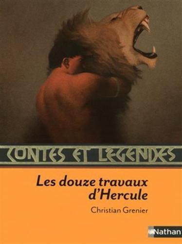 Contes et légendes : Les douze travaux d'Hercule par Christian Grenier