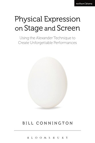 Physical Expression on Stage and Screen: Using the Alexander Technique to Create Unforgettable Performances