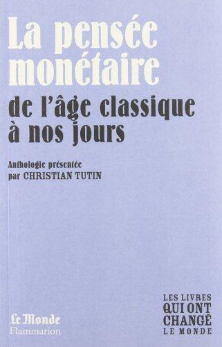 La Pensee Monétaire de Bodin a Keynes(Monde) par A Reprendre