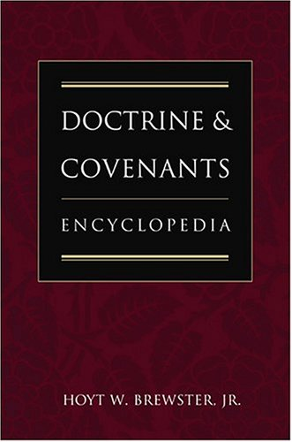 Doctrine and Covenants Encyclopedia par Hoyt W. Brewster
