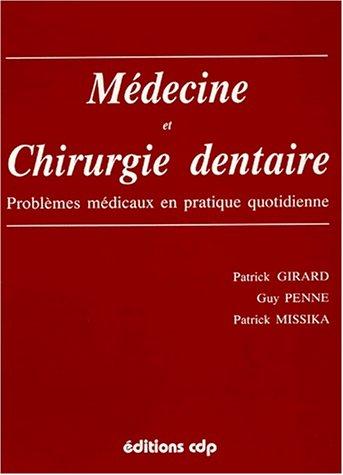 MEDECINE ET CHIRURGIE DENTAIRE. Problèmes médicaux en pratique quotidienn