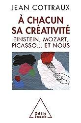 À chacun sa créativité - Einstein, Mozart, Picasso... et nous