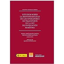 Estudios sobre la responsabilidad de los operadores de transporte en la Ley de Navegación Marítima (Papel + e-book): Colección Panoramas de Derecho (7) (Monografía)
