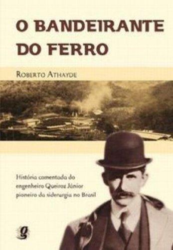 O Bandeirante de Ferro (Em Portuguese do Brasil)