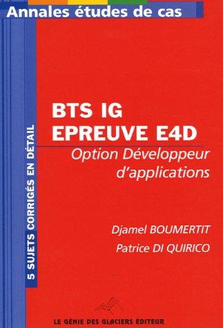 Informatique de gestion Conception et développement des applications : Epreuve E4D - Etude de cas BTS Informatique de gestion Option développeur d'applications