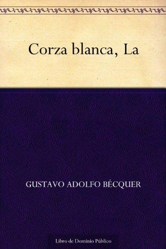 Corza blanca, La por Gustavo Adolfo Bécquer