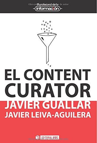 Content curator,El (El Profesional de la Información) por Javier Leiva-Aguilera