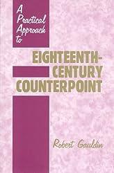 A Practical Approach to Eighteenth-Century Counterpoint by Robert Gauldin (1995-03-01)