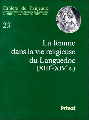 La Femme dans la vie religieuse du Languedoc : XIIIe-XIVe siècle par Fanjeaux