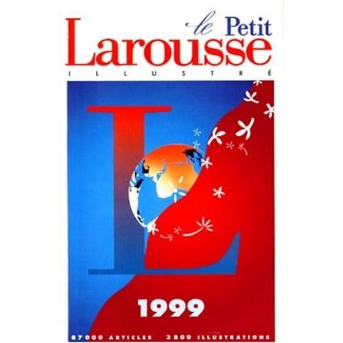 Le petit Larousse illustré : Edition 1999