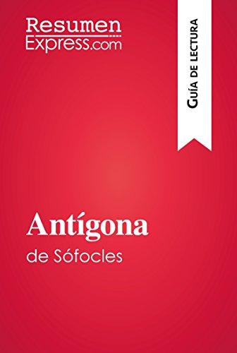 Antígona de Sófocles (Guía de lectura): Resumen y análisis completo por ResumenExpress.com