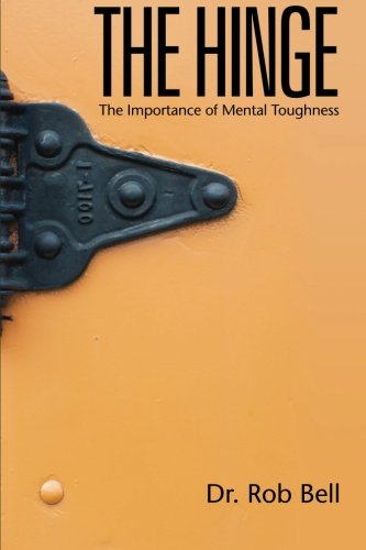 The Hinge:: The Importance of Mental Toughness