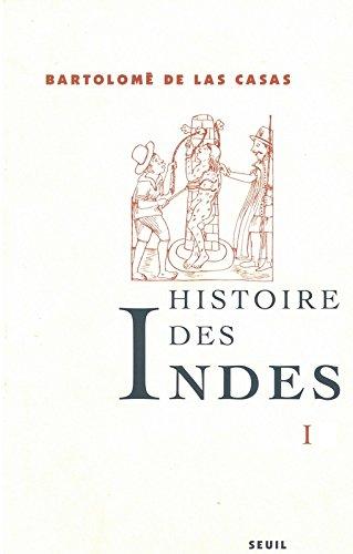 Histoire des Indes, tome 1 par Fray Bartolomé de Las Casas