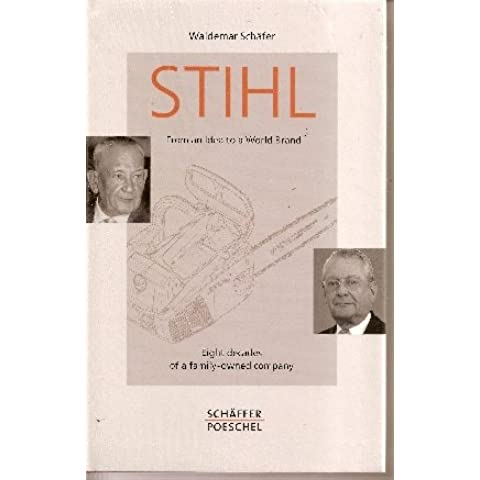 Stihl--from an Idea to a World Brand
