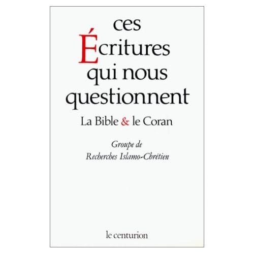 Ces écritures qui nous questionnent : La Bible et le Coran