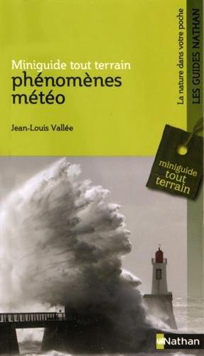 Phénomènes météo / Jean-Louis Vallée.- [Paris] : Nathan , DL 2010, cop. 2008