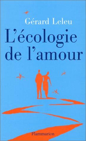L'écologie de l'amour par Gérard Leleu
