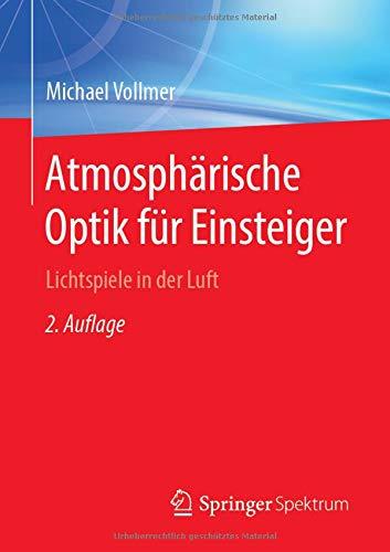 Atmosphärische Optik für Einsteiger: Lichtspiele in der Luft