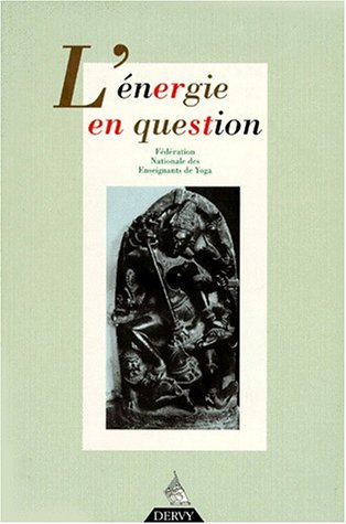 Revue Française de Yoga, N° 15, Janvier 1997 : L'ENERGIE EN QUESTION par Dervy