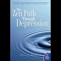 The Zen Path Through Depression (Plus) (English Edition)