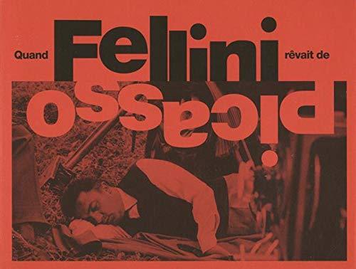 Quand Fellini rêvait de Picasso par  (Broché - Apr 10, 2019)