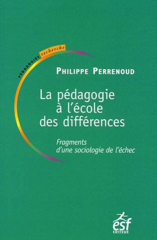 La pédagogie à l'école des différences : Fragments d'une sociologie de l'échec