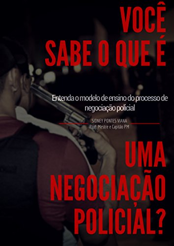 VOCÊ SABE O QUE É UMA NEGOCIAÇÃO POLICIAL? (Portuguese Edition)