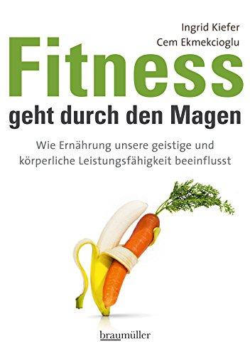 Fitness geht durch den Magen: Wie Ernährung unsere geistige und körperliche Leistungsfähigkeit beeinflusst