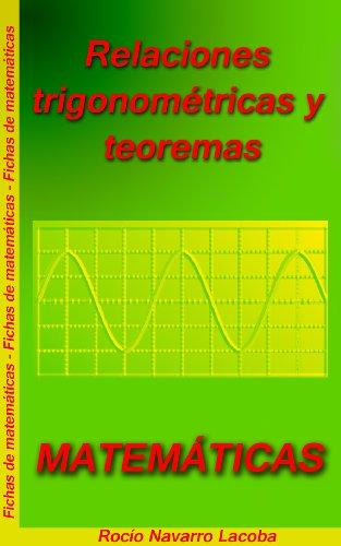 Relaciones trigonométricas y teoremas (Fichas de matemáticas) por Rocío Navarro Lacoba