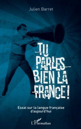 tu-parles-bien-la-france-essai-sur-la-langue-franaise-daujourdhui