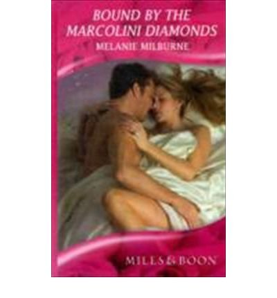 bound-by-the-marcolini-diamonds-by-author-melanie-milburne-june-2009
