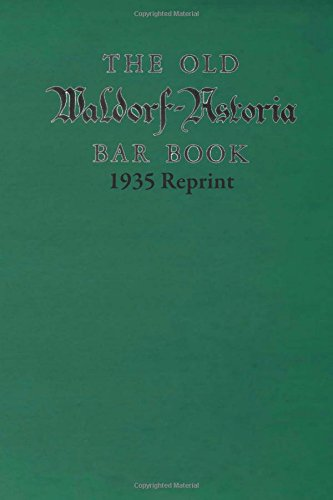 The Old Waldorf Astoria Bar Book 1935 Reprint