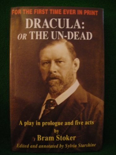 Dracula: Or the Undead - A Play in Prologue and Five Acts