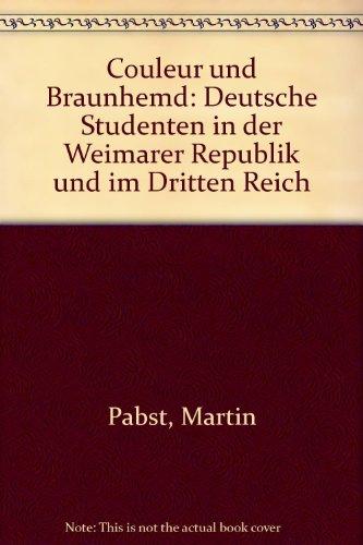 Couleur und Braunhemd: Deutsche Studenten in der Weimarer Republik und im Dritten Reich