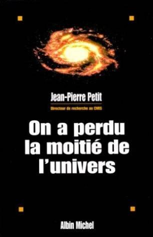 On a perdu la moitié de l'univers par Petit Jean-Pierre