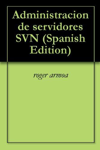 paradigmas2012 - Administracion de servidores SVN, caso de uso por roger armoa