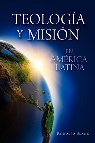 Teología y misión en América Latina por Rodolfo Blank