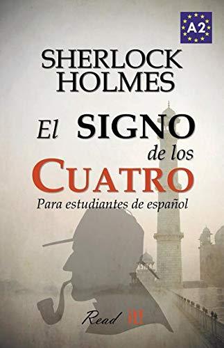 El Signo de Los Cuatro Para Estudiantes de Español: The Sign of the Four for Spanish Learners. Spanish Reader Level A2. Beginners por Sir Arthur Conan Doyle Sir