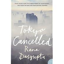 Tokyo Cancelled by Dasgupta, Rana (2011) Paperback