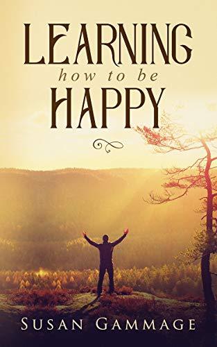 Learning How to Be Happy (English Edition) por Susan Gammage