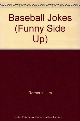 Baseball Jokes (Funny Side Up) by Jim Rothaus (1996-06-01)