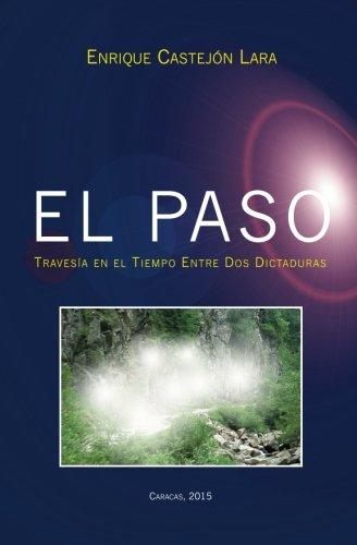 El Paso: Travesía en el Tiempo Entre Dos Dictaduras (Tiempos De Dictadura)