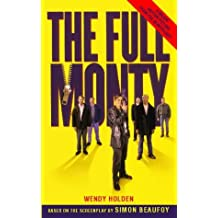 The Full Monty by Wendy Holden (1998-03-02)