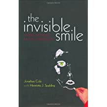 The Invisible Smile: Living without facial expression (International Perspectives in Philosophy and Psychiatry)