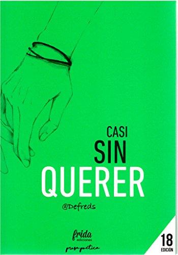 CASI SIN QUERER (Prosa Poética)