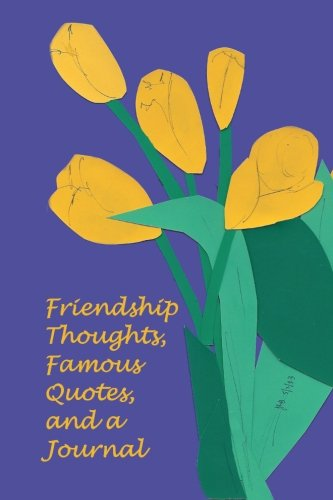 Friendship Thoughts, Famous Quotes, and a Journal -
